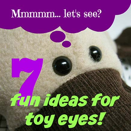 7 ideas for toy eyes