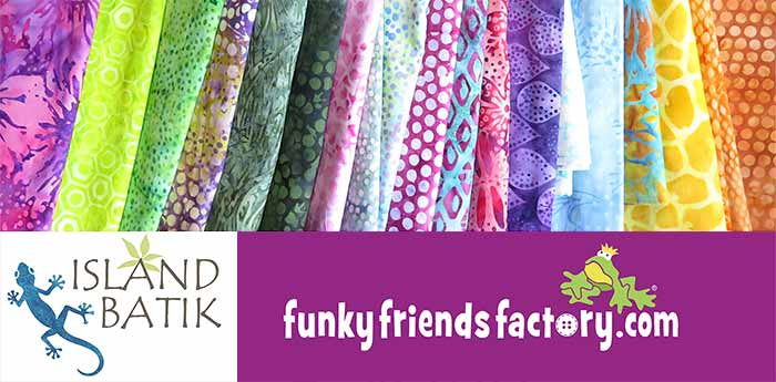 Funky Friends Factory with Island Batik
