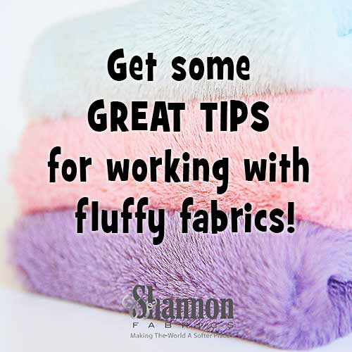 Great tips for working with fluffy fabrics