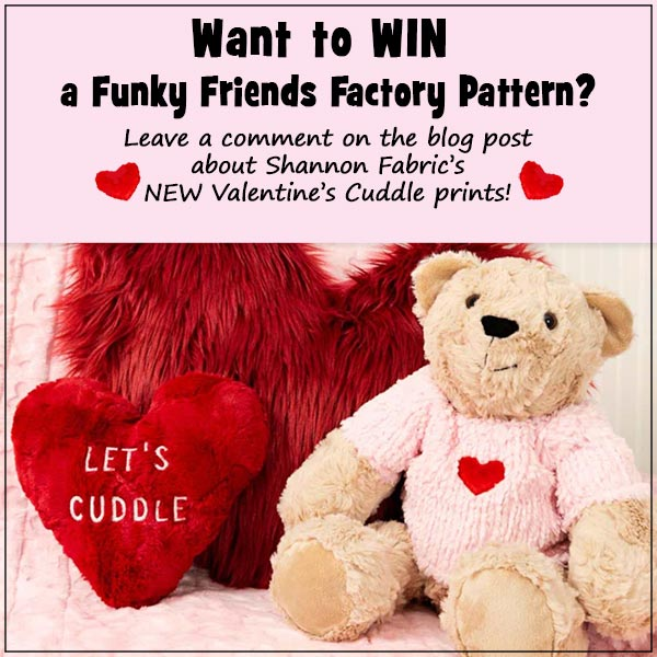 Check out these cute Valentine's soft toys sewn in Shannon's Cuddle® fabric & WIN a Funky Friends Factory Pattern!